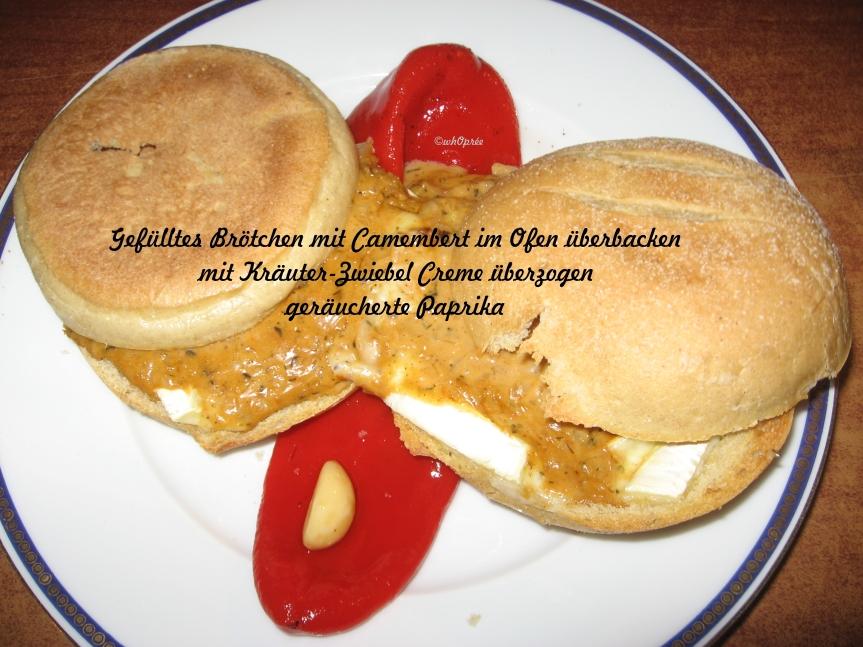 Gefülltes Brötchen mit Camembert – gratiniert – Kräuter Zwiebel Creme – geräuchertePaprikaschote
